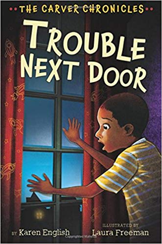 Trouble Next Door: The Carver Chronicles #4